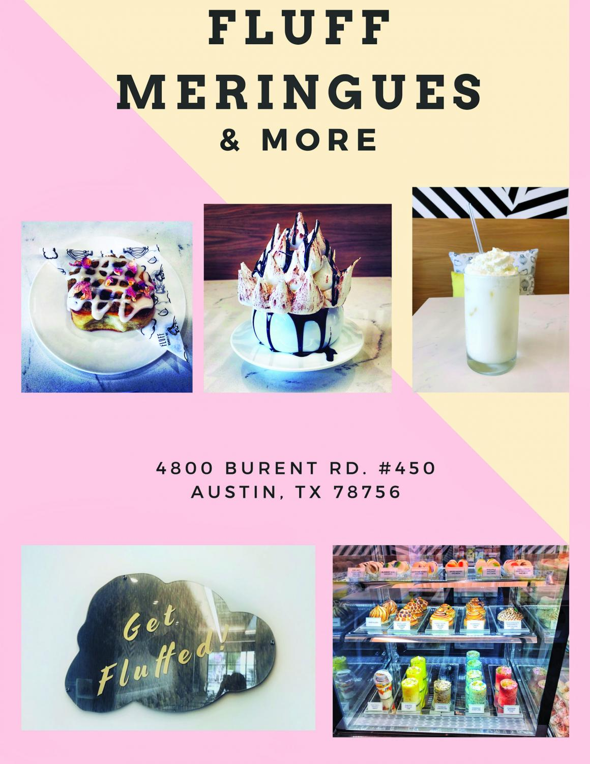 Pictured above are some of the many treats and desserts offered by Fluff Meringues & More. While the company has been around since 2015, they opened a brick and mortar store in Sept. 2018.